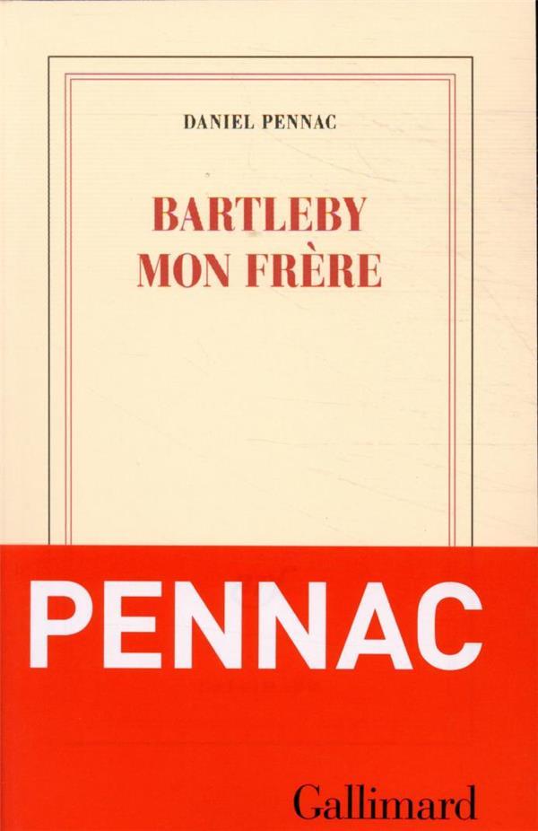BARTLEBY MON FRERE PENNAC, DANIEL GALLIMARD