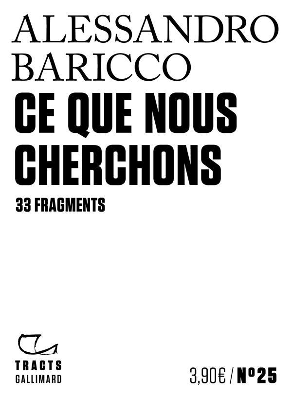 CE QUE NOUS CHERCHONS  -  33 FRAGMENTS BARICCO, ALESSANDRO NC