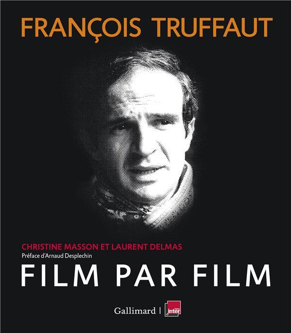 FRANCOIS TRUFFAUT, FILM PAR FILM