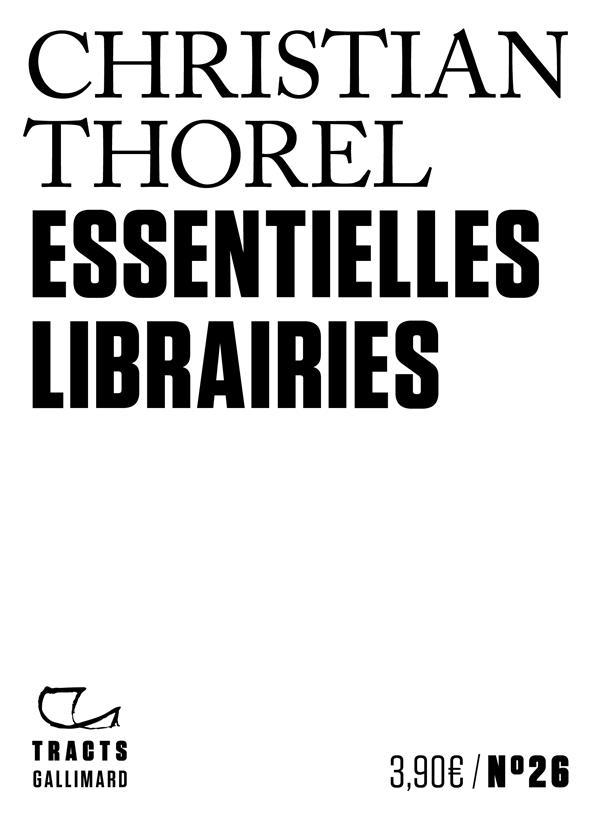 ESSENTIELLES LIBRAIRIES THOREL CHRISTIAN GALLIMARD