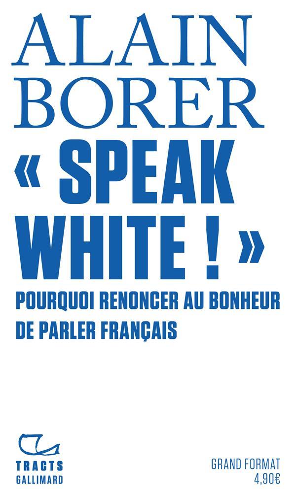 SPEAK WHITE !
