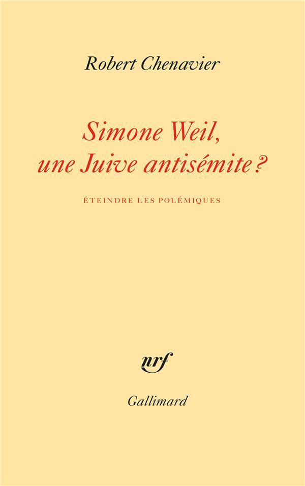 SIMONE WEIL, UNE JUIVE ANTISEMITE ? ETEINDRE LES POLEMIQUES