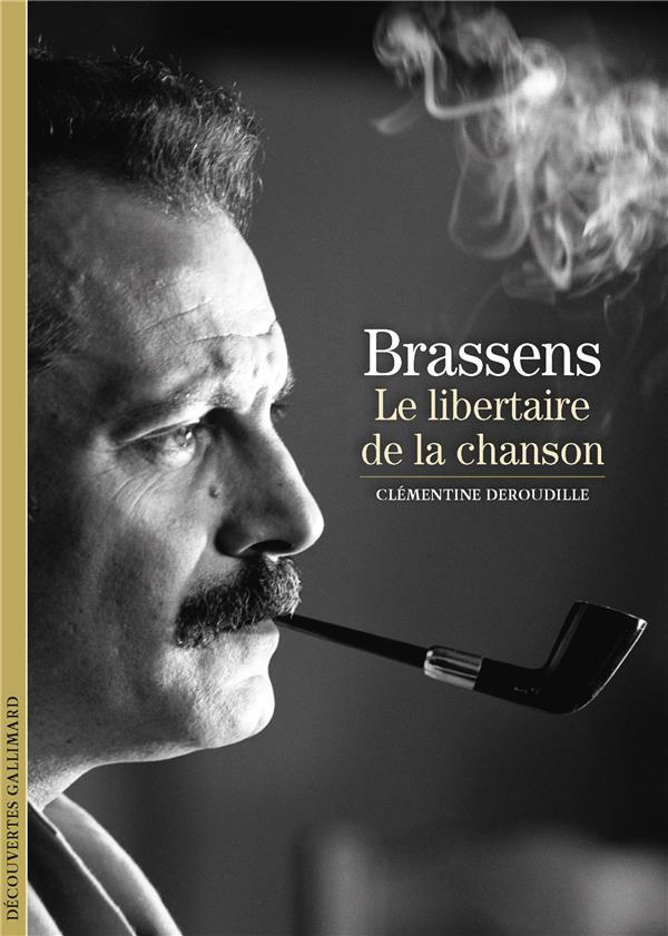 BRASSENS : LE LIBERTAIRE DE LA CHANSON