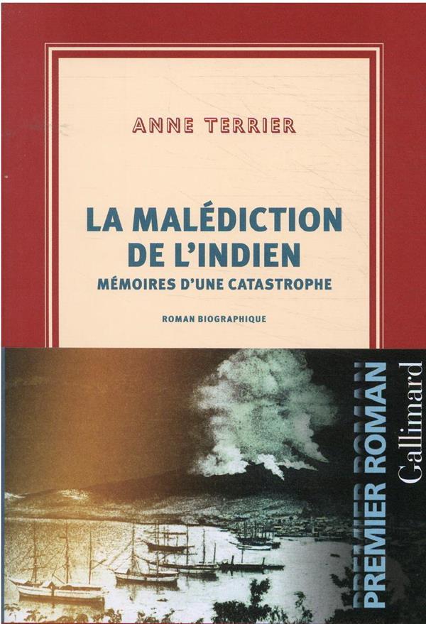 LA MALEDICTION DE L'INDIEN : MEMOIRES D'UNE CATASTROPHE TERRIER ANNE GALLIMARD