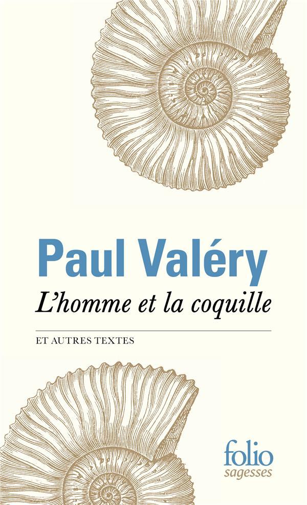L'HOMME ET LA COQUILLE ET AUTRES TEXTES VALERY, PAUL GALLIMARD