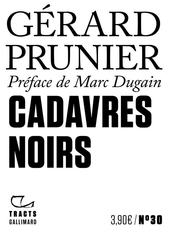 CADAVRES NOIRS PRUNIER GERARD GALLIMARD