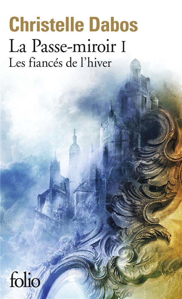 LA PASSE-MIROIR, LIVRE I - LES FIANCES DE L-HIVER
