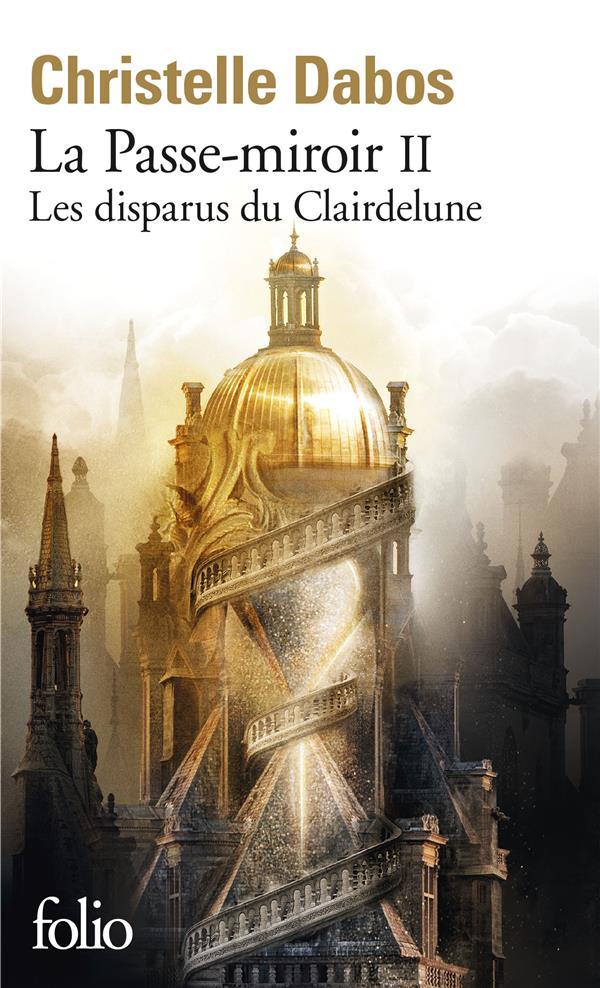 LA PASSE-MIROIR, LIVRE II - LES DISPARUS DU CLAIRDELUNE