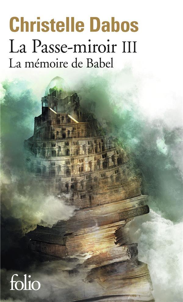 LA PASSE-MIROIR T.3  -  LA MEMOIRE DE BABEL CHRISTELLE DABOS GALLIMARD