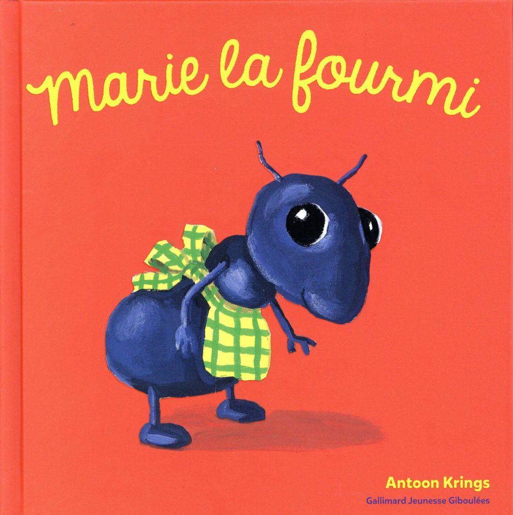 MARIE LA FOURMI KRINGS ANTOON Gallimard-Jeunesse Giboulées