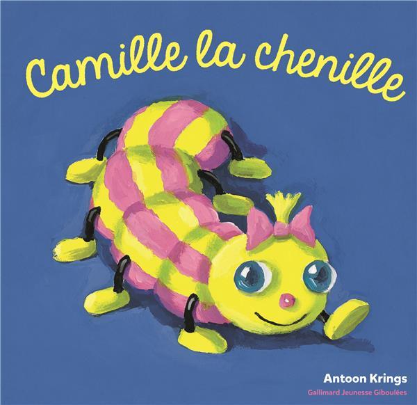 CAMILLE LA CHENILLE Krings Antoon Gallimard-Jeunesse Giboulées