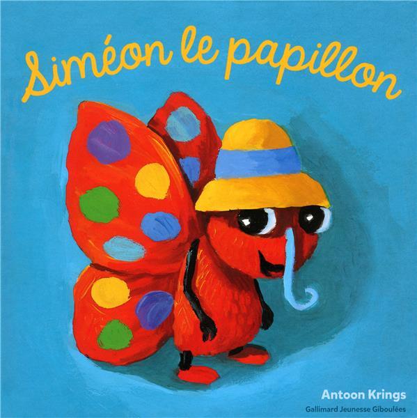 SIMEON LE PAPILLON Krings Antoon Gallimard-Jeunesse Giboulées