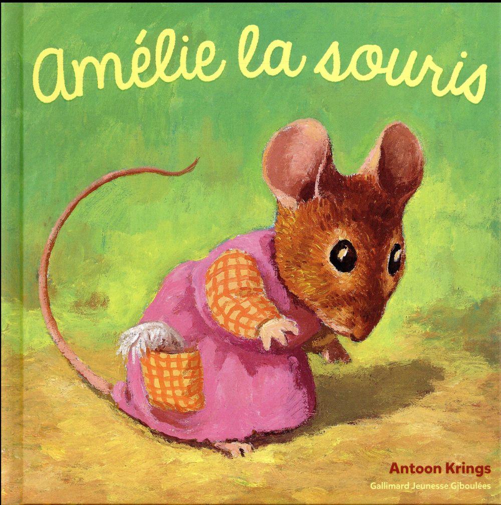 AMELIE LA SOURIS KRINGS ANTOON GALLIMARD