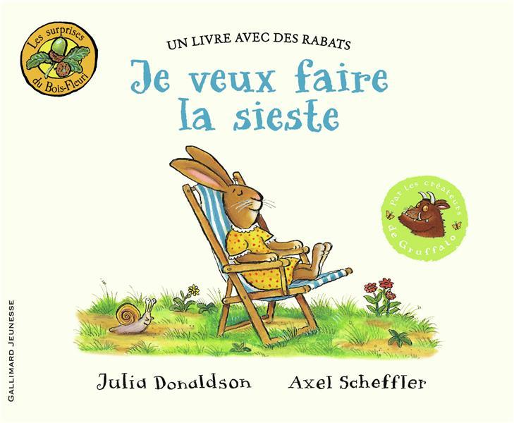 JE VEUX FAIRE LA SIESTE Scheffler Axel Gallimard-Jeunesse