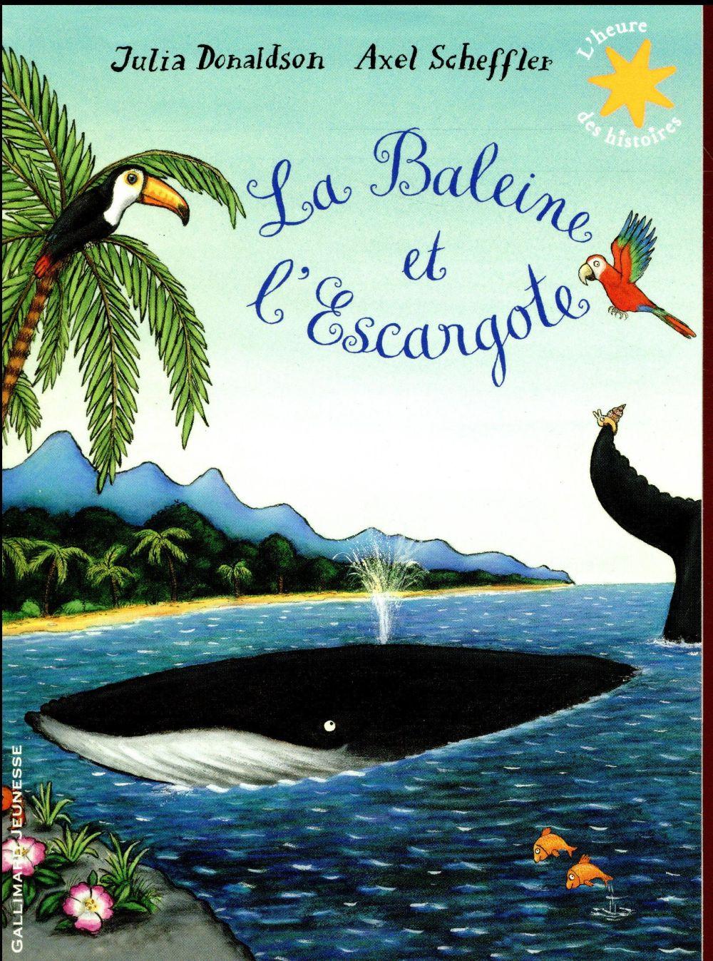 LA BALEINE ET L'ESCARGOTE DONALDSON JULIA Gallimard-Jeunesse
