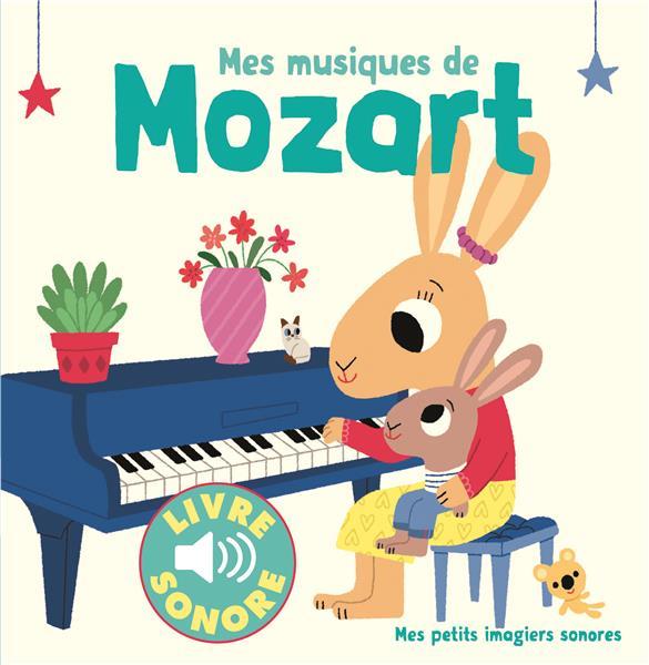 MES MUSIQUES DE MOZART BILLET MARION Gallimard-Jeunesse Musique