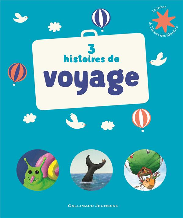 3 HISTOIRES DE VOYAGE COLLECTIF/PEF/KRINGS Gallimard-Jeunesse