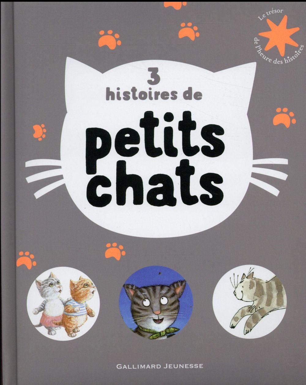 3 HISTOIRES DE PETITS CHATS COLLECTIF/KRINGS Gallimard-Jeunesse