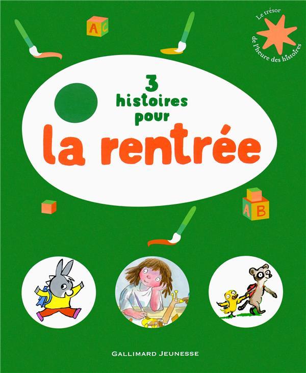 3 HISTOIRES POUR LA RENTREE COLLECTIF/FELLNER Gallimard-Jeunesse