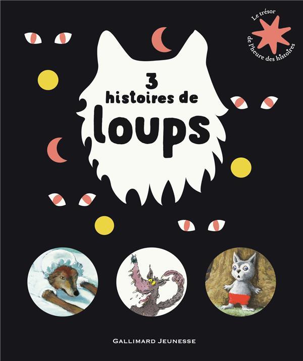 3 HISTOIRES DE LOUPS