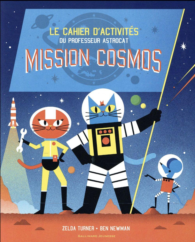 MISSION COSMOS - LE CAHIER D'ACTIVITES DU PROFESSEUR ASTROCAT