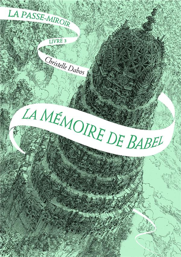 LA PASSE-MIROIR (TOME 3-LA MEMOIRE DE BABEL) DABOS CHRISTELLE Gallimard-Jeunesse