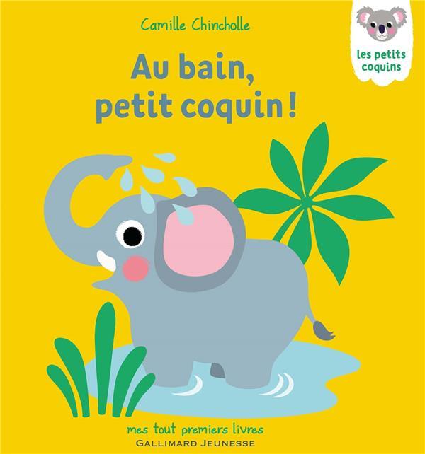 AU BAIN, PETIT COQUIN ! CHINCHOLLE CAMILLE Gallimard-Jeunesse