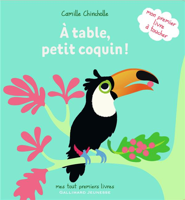A TABLE, PETIT COQUIN ! Chincholle Camille Gallimard-Jeunesse