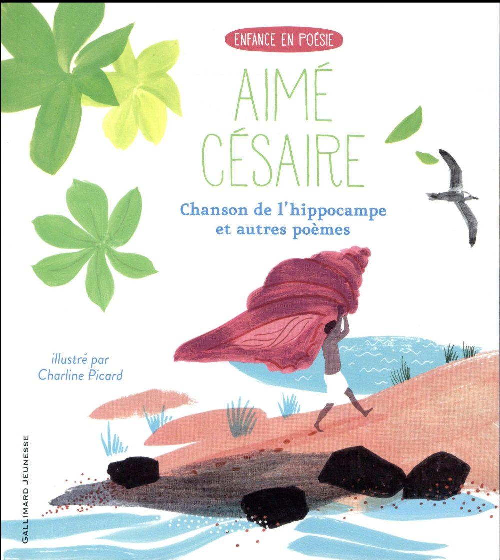 CHANSON DE L'HIPPOCAMPE ET AUTRES POEMES CESAIRE AIME Gallimard-Jeunesse