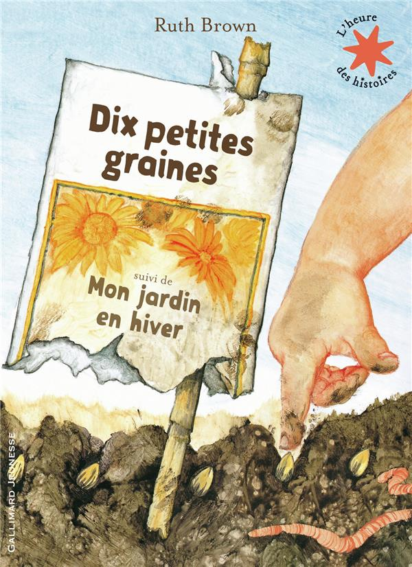 DIX PETITES GRAINES  -  MON JARDIN EN HIVER Brown Ruth Gallimard-Jeunesse