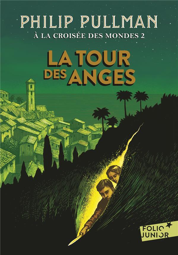 A LA CROISEE DES MONDES, II : LA TOUR DES ANGES