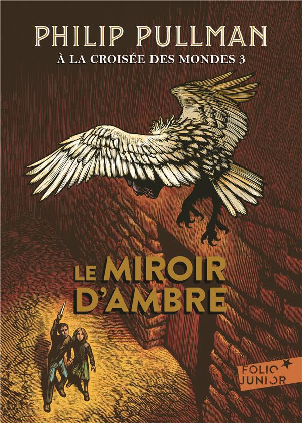 A LA CROISEE DES MONDES, III : LE MIROIR D'AMBRE