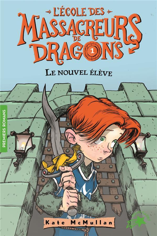 L'ECOLE DES MASSACREURS DE DRAGONS, 1 : LE NOUVEL ELEVE