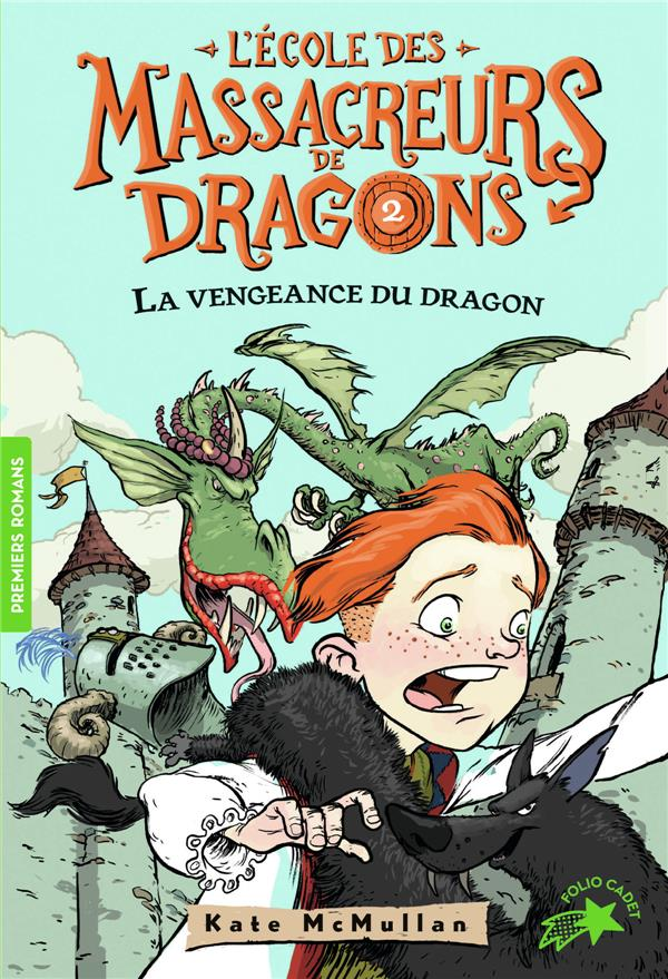L'ECOLE DES MASSACREURS DE DRAGONS, 2 : LA VENGEANCE DU DRAGON MCMULLAN KATE GALLIMARD