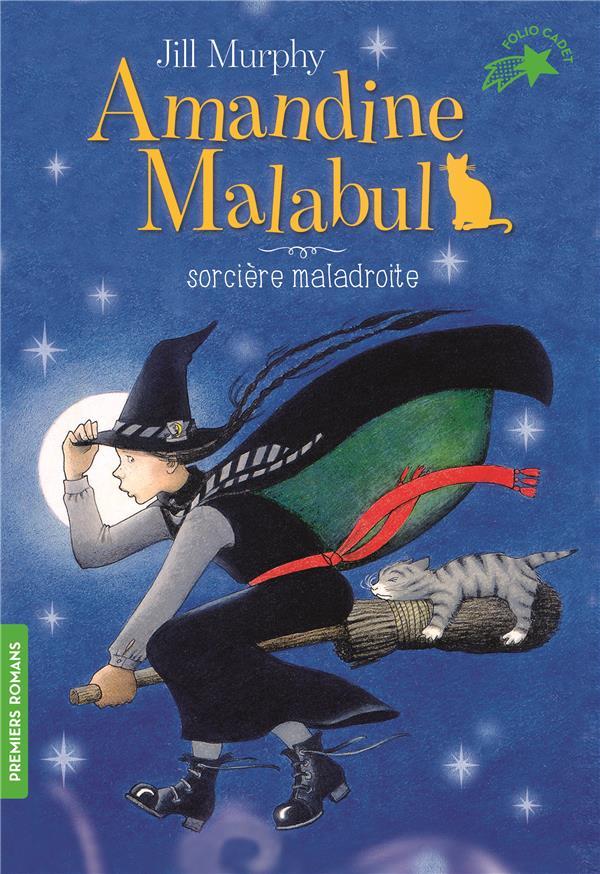 AMANDINE MALABUL  -  SORCIERE MALADROITE MURPHY JILL GALLIMARD