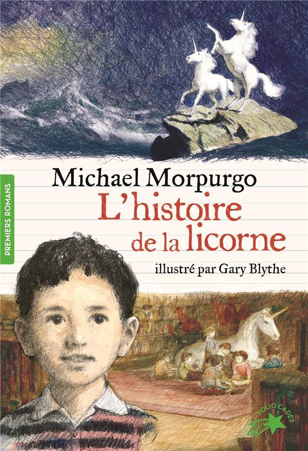 L'HISTOIRE DE LA LICORNE MORPURGO/BLYTHE GALLIMARD