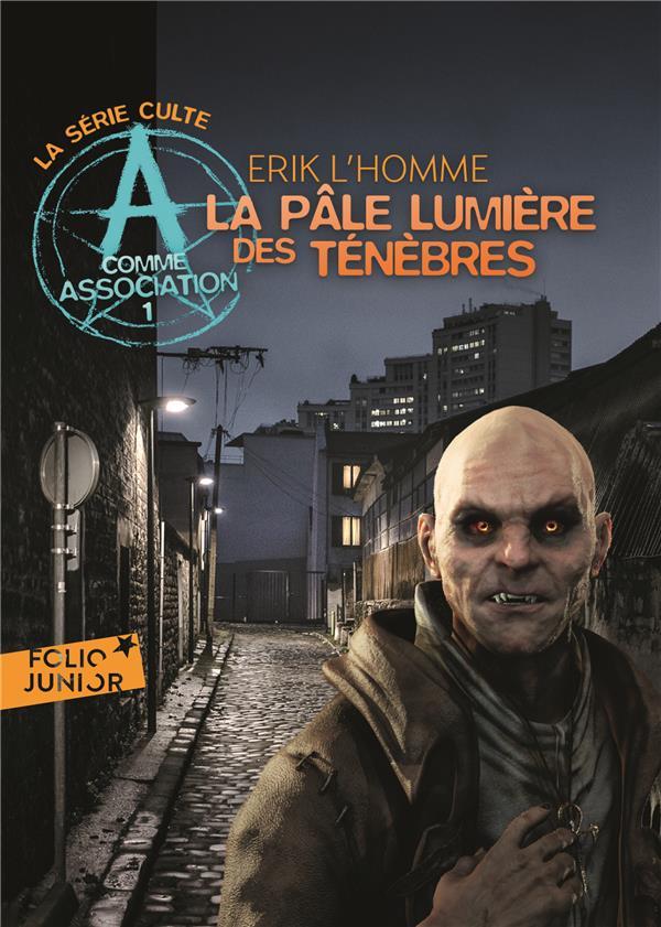 A COMME ASSOCIATION, 1 : LA PALE LUMIERE DES TENEBRES L-HOMME ERIK GALLIMARD