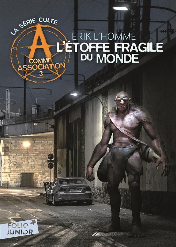 A COMME ASSOCIATION, 3 : L'ETOFFE FRAGILE DU MONDE L-HOMME ERIK GALLIMARD