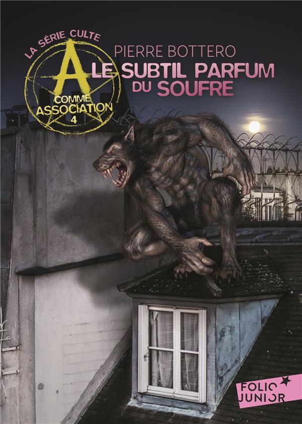A COMME ASSOCIATION, 4 : LE SUBTIL PARFUM DU SOUFRE BOTTERO PIERRE GALLIMARD