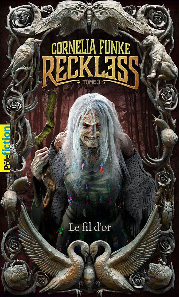 RECKLESS T.3  -  LE FIL D'OR FUNKE, CORNELIA GALLIMARD
