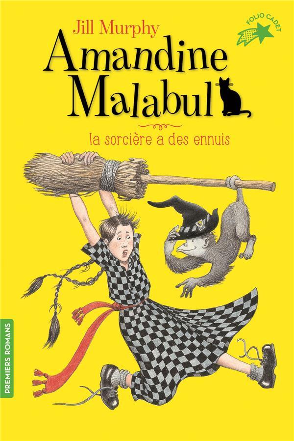 AMANDINE MALABUL, LA SORCIERE A DES ENNUIS MURPHY JILL GALLIMARD