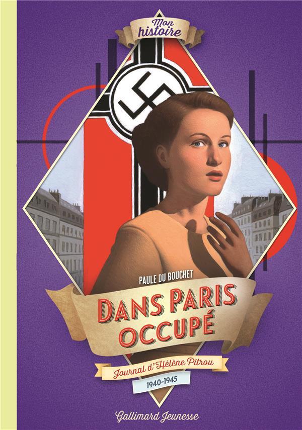DANS PARIS OCCUPE - JOURNAL D'HELENE PITROU, 1940-1945