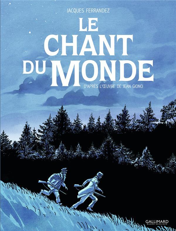 LE CHANT DU MONDE GIONO/FERRANDEZ GALLIMARD