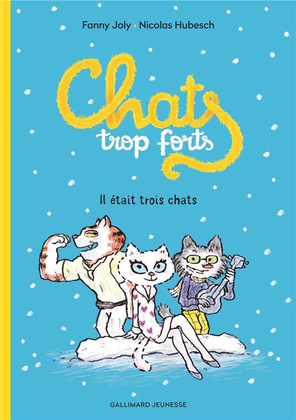 CHATS TROP FORTS - IL ETAIT TROIS CHATS JOLY/HUBESCH NC