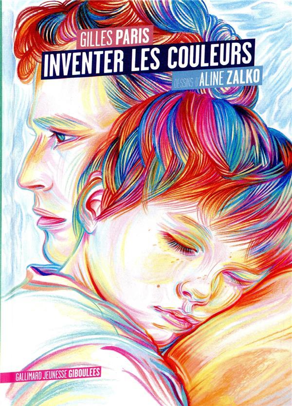 PARIS GILLES - INVENTER LES COULEURS