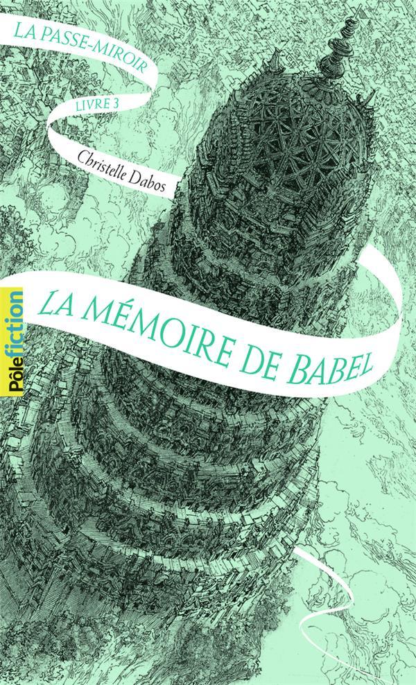 LA PASSE-MIROIR, 3 - LA MEMOIRE DE BABEL DABOS CHRISTELLE GALLIMARD