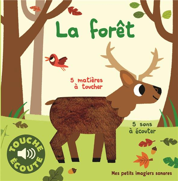 LA FORET - 5 MATIERES A TOUCHER, 5 SONS A ECOUTER  GALLIMARD