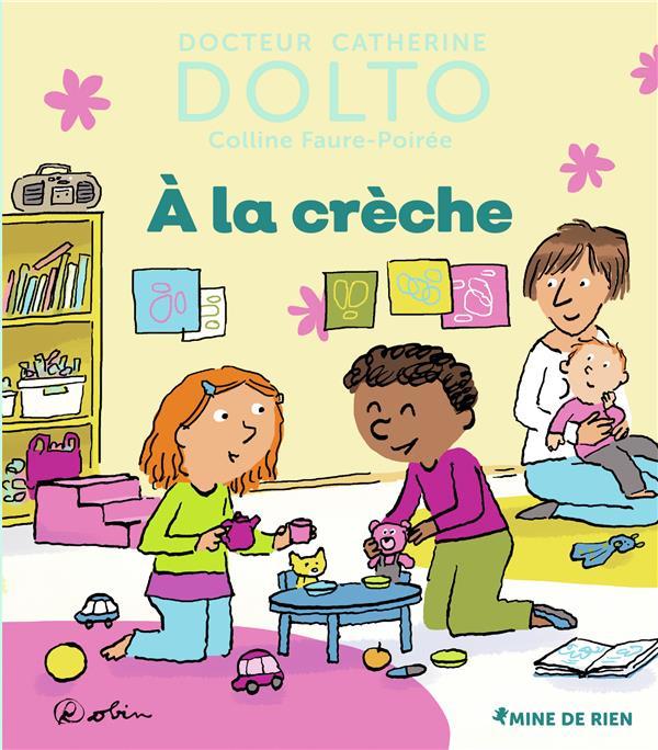 A LA CRECHE DOLTO/FAURE-POIREE GALLIMARD