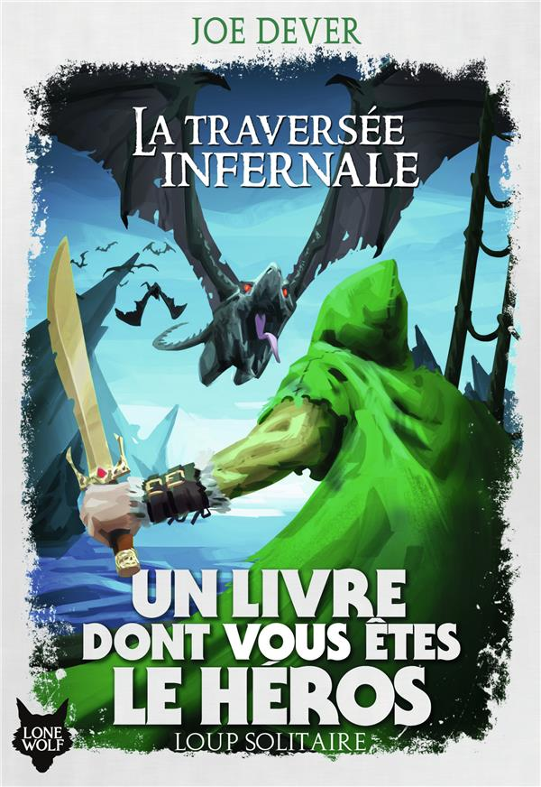 LOUP SOLITAIRE, 2 : LA TRAVERSEE INFERNALE