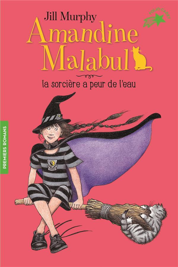 AMANDINE MALABUL, LA SORCIERE A PEUR DE L'EAU MURPHY JILL GALLIMARD